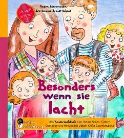 Besonders wenn sie lacht - Das Kindersachbuch zum Thema Stillen, Füttern, Operation und Heilung bei Lippen-Kiefer-Gaumenspalte - Masaracchia, Regina;Brandt-Schenk, Iris-Susanne