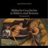 Biblische Geschichte in Bildern und Reimen