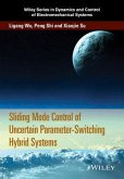 Sliding Mode Control of Uncertain Parameter-Switching Hybrid Systems (eBook, ePUB)