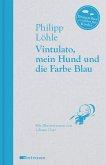 Vintulato, mein Hund und die Farbe Blau (eBook, ePUB)