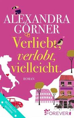 Verliebt, verlobt, vielleicht (eBook, ePUB) - Görner, Alexandra