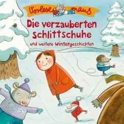Die verzauberten Schlittschuhe / Vorlesemaus Bd.10