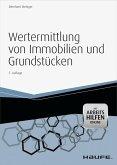 Wertermittlung von Immobilien und Grundstücken -mit Arbeitshilfen online (eBook, ePUB)