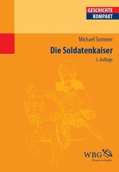 Die Soldatenkaiser (eBook, ePUB) - Sommer, Michael