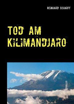 Tod am Kilimandjaro - Scharff, Reinhard