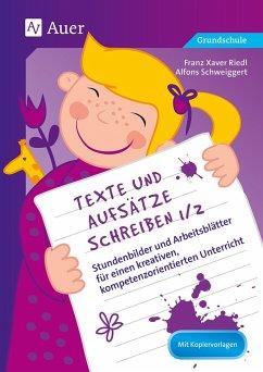 Texte und Aufsätze schreiben 1/2 - Riedl, Franz X.; Schweiggert, Alfons