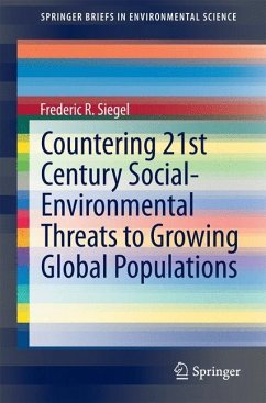 Countering 21st Century Social-Environmental Threats To Growing Global Populations - Siegel, Frederic