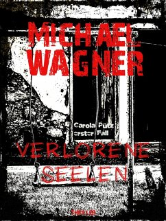 Verlorene Seelen / Carola Pütz Bd.1 (eBook, ePUB) - Wagner, Michael