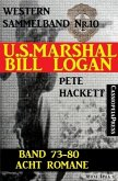 U.S. Marshal Bill Logan, Band 73-80: Acht Romane (U.S. Marshal Western Sammelband) (eBook, ePUB)