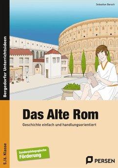 Das Alte Rom - Barsch, Sebastian