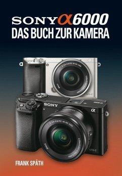 Sony Alpha 6000 - Späth, Frank