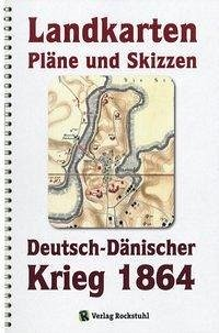 Deutsch-Dänische Krieg 1864. LANDKARTEN, PLÄNE UND SKIZZEN. Große Generalstabs Ausgabe. Landkartenband + (2 Bände)