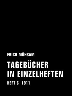Tagebücher in Einzelheften. Heft 6 (eBook, ePUB) - Mühsam, Erich