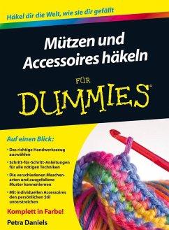 Mützen und Accessoires häkeln für Dummies (eBook, ePUB) - Daniels, Petra