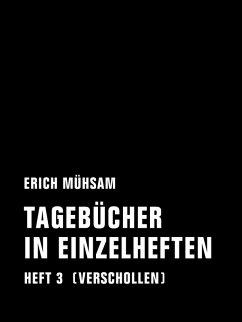 Tagebücher in Einzelheften. Heft 3 (eBook, ePUB) - Mühsam, Erich