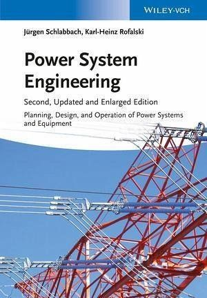 Electrical Power System Design Book Pdf: Power System Engineering (eBook PDF) von Juergen Schlabbach; Karl rh:buecher.de,Design