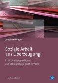 Soziale Arbeit aus Überzeugung (eBook, PDF)
