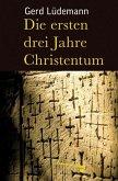 Die ersten drei Jahre Christentum (eBook, ePUB)