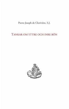 Tankar om yttre och inre bön (eBook, ePUB)