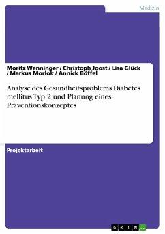 Analyse des Gesundheitsproblems Diabetes mellitus Typ 2 und Planung eines Präventionskonzeptes (eBook, PDF)