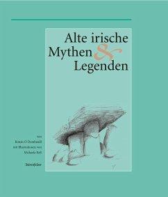 Alte Irische Mythen und Legenden (eBook, ePUB) - O Domhnaill, Ronan