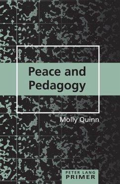 Peace and Pedagogy - Quinn, Molly