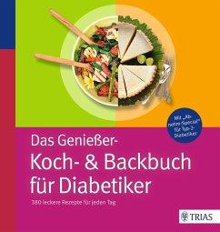 Das Genießer-Koch-& Backbuch für Diabetiker - Grzelak, Claudia; Porath, Katja