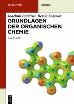 Grundlagen der Organischen Chemie - Buddrus, Joachim; Schmidt, Bernd