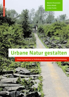 Urbane Natur gestalten - Prominski, Martin; Maaß, Malte; Funke, Linda