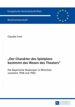 «Der Charakter des Spielplans bestimmt das Wesen des Theaters» - Irion-Senge, Claudia