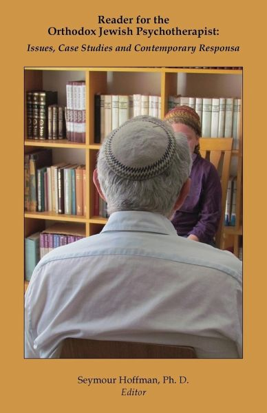 Reader for the Orthodox Jewish Psychotherapist - Hoffman, Seymour