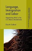 Language, Immigration and Labor: Negotiating Work in the U.S.-Mexico Borderlands