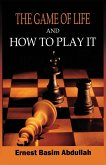 The Game of Life, and How to Play It