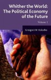 Whither the World: The Political Economy of the Future: Volume 1