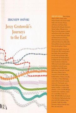 Jerzy Grotowski's Journeys to the East - Osinski, Zbigniew
