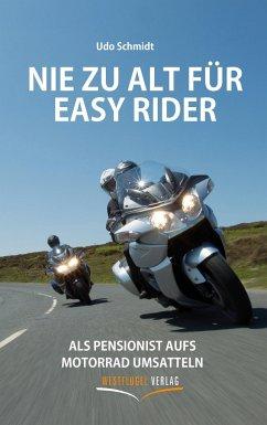 Nie zu alt für Easy Rider - Schmidt, Udo