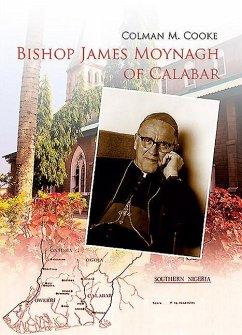 Bishop James Moynagh of Calabar - Cooke, Colman M.