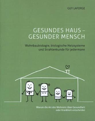 gesundes haus gesunder mensch von guy laforge buch. Black Bedroom Furniture Sets. Home Design Ideas