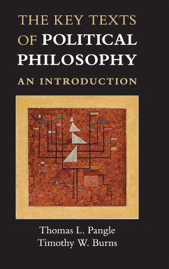 The Key Texts of Political Philosophy - Pangle, Thomas L.; Burns, Timothy W.
