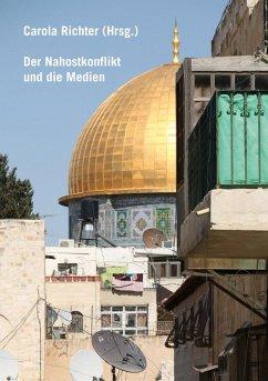Der Nahostkonflikt und die Medien (eBook, ePUB)