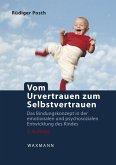 Vom Urvertrauen zum Selbstvertrauen (eBook, PDF)