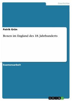 Boxen im England des 18. Jahrhunderts (eBook, PDF) - Grün, Patrik