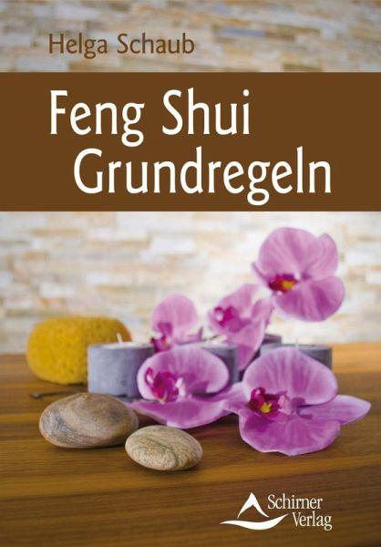 feng shui grundregeln ebook epub von helga schaub portofrei bei b. Black Bedroom Furniture Sets. Home Design Ideas
