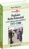 Flughafen Berlin-Schönefeld und die militärisch geführte INTERFLUG 1977-1988