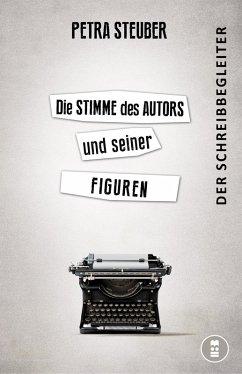 Die Stimme des Autors und seiner Figuren (eBook, ePUB) - Steuber, Petra
