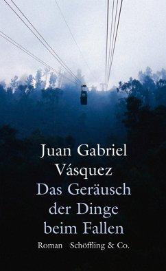 Das Geräusch der Dinge beim Fallen (eBook, ePUB) - Vásquez, Juan Gabriel