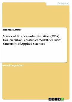 Master of Business Administration (MBA) - das Executive-Fernstudienmodell der Turku University of Applied Sciences (eBook, ePUB)