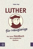 Luther für Neugierige (eBook, ePUB)