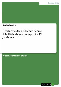 Geschichte der deutschen Schule. Schulfächerbezeichnungen im 19. Jahrhundert (eBook, PDF) - Lis, Radoslaw