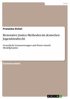 Restorative Justice-Methoden im deutschen Jugendstrafrecht (eBook, PDF) - Eichel, Franziska